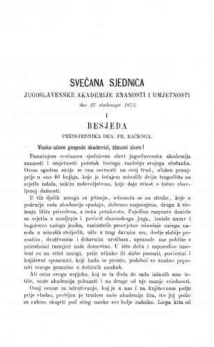 Svečana sjednica Jugoslavenske akademije znanosti i umjetnosti dne 27. studenoga 1873. : 1. Besjeda predsjednika; 2. Izvještaj privr. tajnika) : RAD