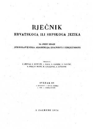 Sv. 89 : 3. dvadeset i prvoga dijela : 1. vrh-zabrańivati : Rječnik hrvatskoga ili srpskoga jezika