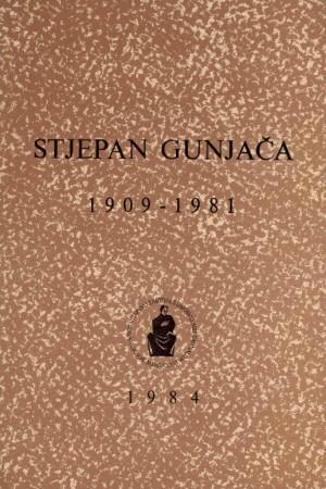 Stjepan Gunjača : 1909-1981 : Spomenica preminulim akademicima