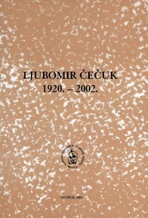 Ljubomir Čečuk : 1920.-2002. : Spomenica preminulim akademicima