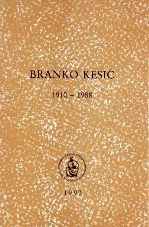 Branko Kesić : 1910-1988 : Spomenica preminulim akademicima
