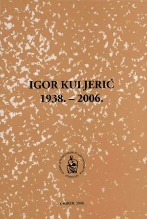 Igor Kuljerić : 1938.-2006. : Spomenica preminulim akademicima