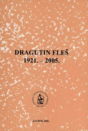 Dragutin Fleš : 1921.-2005. : Spomenica preminulim akademicima