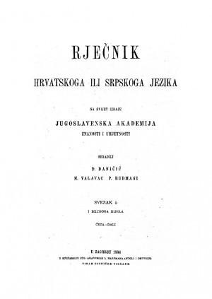 Sv. 5 : četa-dali : Rječnik hrvatskoga ili srpskoga jezika