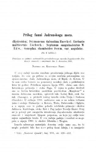Prilog fauni Jadranskog mora. (Hydroidea: Drymonema dalmatina Haeckel; Eucharis multicornis Eeschsch; Neptunus sanguinolentus M. Edw.; Gonoplax rhomoboides Desm. var. angulata)