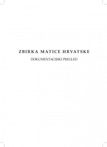 Zbirka Matice hrvatske : dokumentacijski pregled / K. Batina, J. Marković, I. Polonijo, J. Primorac, L. Šešo