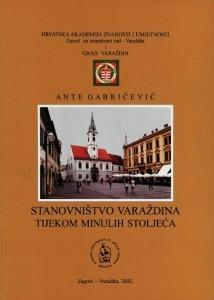 Stanovništvo Varaždina tijekom minulih stoljeća : Posebna izdanja / Hrvatska akademija znanosti i umjetnosti, Zavod za znanstveni rad u Varaždinu