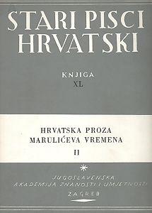 Hrvatska proza Marulićeva vremena II : Stari pisci hrvatski