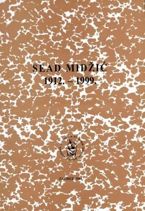 Sead Midžić : 1912.-1999. : Spomenica preminulim akademicima