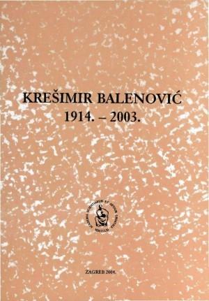 Krešimir Balenović : 1914.-2003. : Spomenica preminulim akademicima