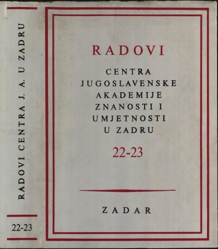 Sv. 22-23(1976) : Radovi Centra Jugoslavenske akademije znanosti i umjetnosti u Zadru