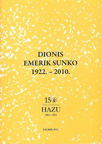 Dionis Emerik Sunko : 1922.-2010. : Spomenica preminulim akademicima