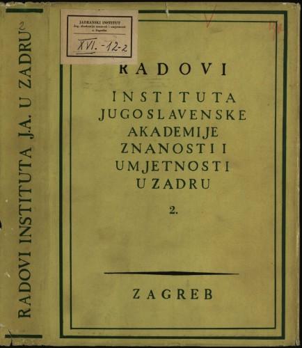 Sv. 2(1955) : Radovi Instituta Jugoslavenske akademije znanosti i umjetnosti u Zadru