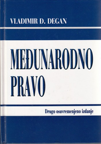 Međunarodno pravo : Vladimir Đuro Degan - zbirka knjiga i članaka
