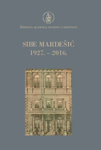 Sibe Mardešić : 1927.-2016. : Spomenica preminulim akademicima