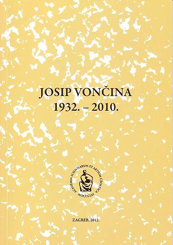 Josip Vončina : 1932.-2010. : Spomenica preminulim akademicima