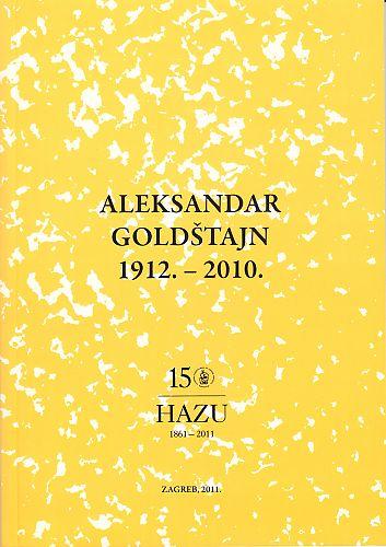 Aleksandar Goldštajn : 1912.-2010. : Spomenica preminulim akademicima