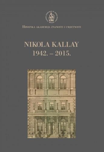 Nikola Kallay : 1942.-2015. : Spomenica preminulim akademicima