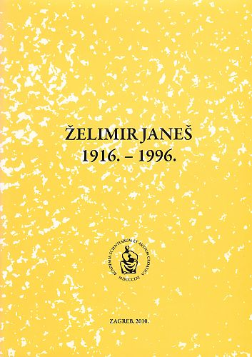 Želimir Janeš : 1916.-1996. : Spomenica preminulim akademicima