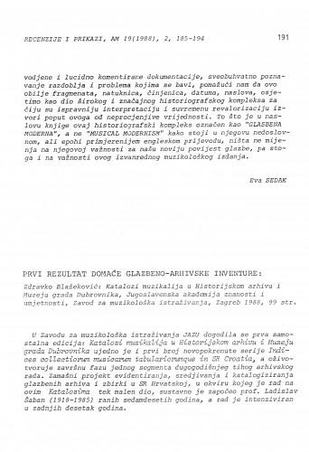 Prvi rezultat domaće glazbeno-arhivske inventure: Zdravko Blažeković: Katalozi muzikalija u Historijskom arhivu i Muzeju grada Dubrovnika, Zagreb 1988