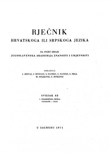 Sv. 83 : 1. dvadesetoga dijela : ustarańe-uzao : Rječnik hrvatskoga ili srpskoga jezika