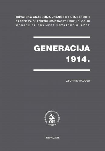 Generacija 1914. : zbornik radova sa znanstvenog skupa održanog 28. studenoga 2014. u dvorani knjižnice HAZU