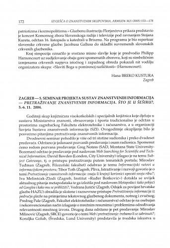 Zagreb - 5. seminar projekta Sustav znanstvenih informacija - pretraživanje znanstvenih informacija. Što je u šeširu?, 5.-6. 11. 2004. : [izvješće]