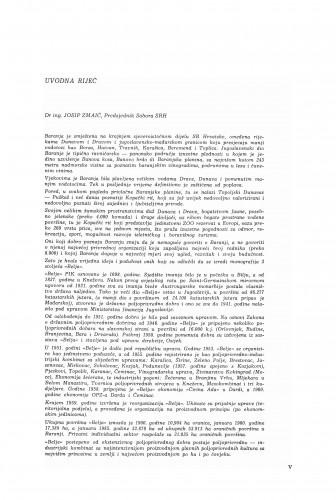 Uvodna riječ: Zmaić, Josip, predsjednik Sabora Socijalističke Republike Hrvatske, V-VII; Sirotković, Jakov, predsjednik Jugoslavenske akademije znanosti i umjetnosti Zagreb, VII-VIII; Kišpal, Stevan, generalni direktor