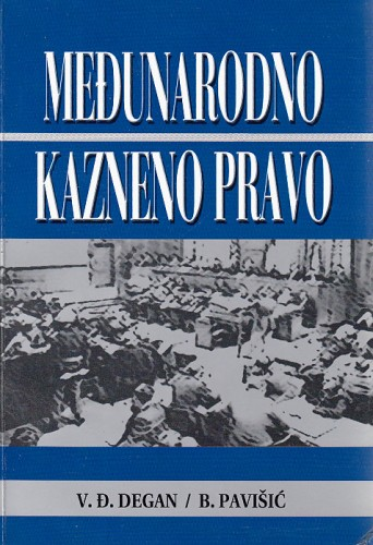 Međunarodno kazneno pravo : Vladimir Đuro Degan - zbirka knjiga i članaka