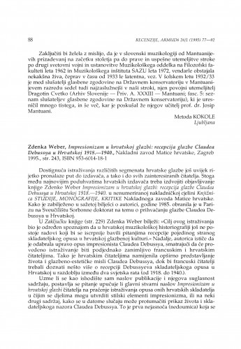 Weber, Zdenka: Impresionizam u hrvatskoj glazbi: recepcija glazbe Claudea Debussya u Hrvatskoj 1918.-1940., Zagreb, 1995.