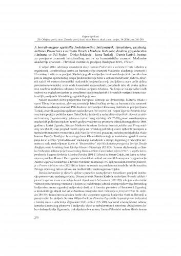 A horvát-magyar együttélés fordulópontjai. Intézmények, társadalom, gazdaság, kultúra / Prekretnice u suživotu Hrvata i Mađara. Ustanove, društvo, gospodarstvo i kultura, ur. Pál Fodor - Dinko Šokčević - Jasna Turkalj - Damir Karbić, Institut za povijesne znanosti Istraživačkog centra za humanističke znanosti Mađarske akademije znanosti - Hrvatski institut za povijest, Budapest 2015. : [prikaz]