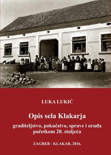 Opis sela Klakarja : graditeljstvo, pokućstvo, sprave i oruđa početkom 20. stoljeća
