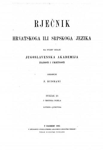 Sv. 25 : Lotren-Luboviđa : Rječnik hrvatskoga ili srpskoga jezika