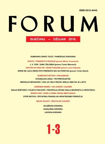 God. 55(2016), knj. 78[88!], br. 1-3 (siječanj-ožujak) : Forum : mjesečnik Razreda za književnost Hrvatske akademije znanosti i umjetnosti.