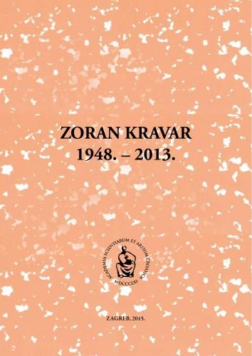 Zoran Kravar : 1948.-2013. : Spomenica preminulim akademicima
