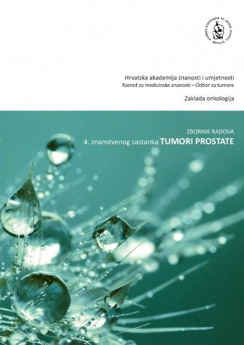 Tumori prostate : zbornik radova 4. znanstvenog sastanka Tumori prostate održanog 25. studenoga 2016. u Zagrebu u Hrvatskoj akademiji znanosti i umjetnosti