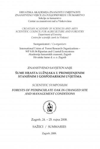 Znanstveno savjetovanje Šume hrasta lužnjaka u promijenjenim stanišnim i gospodarskim uvjetima, Zagreb, 24.-25. rujna 2008. : sažeci = summaries