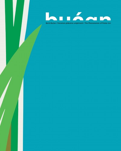 Boris Bućan: Fenomen plakatne umjetnosti : 29. svibnja-18. listopada 2017., Hrvatska akademija znanosti i umjetnosti, Kabinet grafike