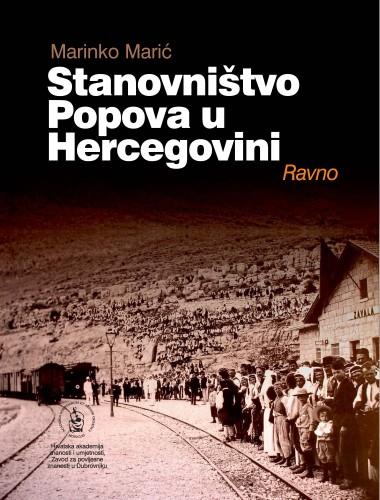 Stanovništvo Popova u Hercegovini : Ravno : Posebna izdanja. Serija: Prilozi povijesti stanovništva Dubrovnika i okolice