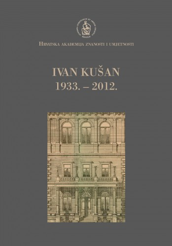 Ivan Kušan : 1933.-2012. : Spomenica preminulim akademicima