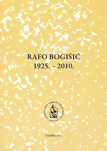 Rafo Bogišić : 1925.-2010. : Spomenica preminulim akademicima