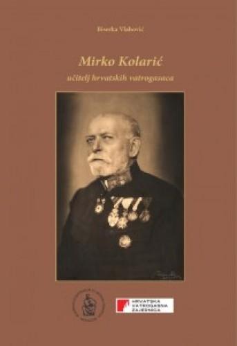 Mirko Kolarić - učitelj hrvatskih vatrogasaca : Posebna izdanja / Hrvatska akademija znanosti i umjetnosti, Zavod za znanstveni rad u Varaždinu