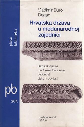 Hrvatska država u međunarodnoj zajednici : Vladimir Đuro Degan - zbirka knjiga i članaka