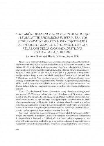 Epidemične bolezni v Istri v 19. in 20. stoletju / Le malattie epidemiche in Istria tra '800 e '900 / Zarazne bolesti u Istri tijekom 19. i 20. stoljeća. Prispevki s Študijskeg dneva / Relazioni della Giornata di studio, Izola - Isola, 6. 10. 2009. (ur. Ante Škrobonja), Histria Editiones, Kopar, 2010. : [prikaz] : Problemi sjevernog Jadrana