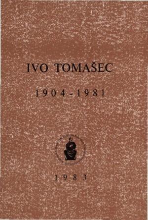 Ivo Tomašec : 1904-1981 : Spomenica preminulim akademicima