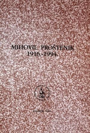 Mihovil Proštenik : 1916.-1994. : Spomenica preminulim akademicima