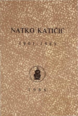Natko Katičić : 1901-1983 : Spomenica preminulim akademicima