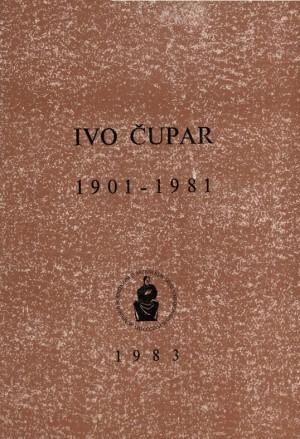 Ivo Čupar : 1901-1981 : Spomenica preminulim akademicima