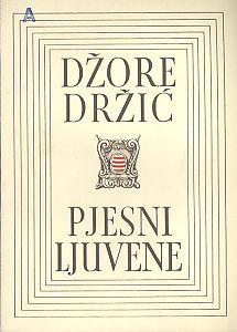 Pjesni ljuvene / Džore Držić; priredio i osvrt napisao Josip Hamm