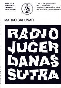 Radio: jučer, danas, sutra / Marko Sapunar; [urednici Andre Mohorovičić, Nikola Batušić, Franjo Ruža]